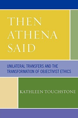 Then Athena Said: Unilateral Transfers and the Transformation of Objectivist Ethics