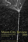 Moon City Review 2009: An Annual of Poetry, Story, Art, and Criticism