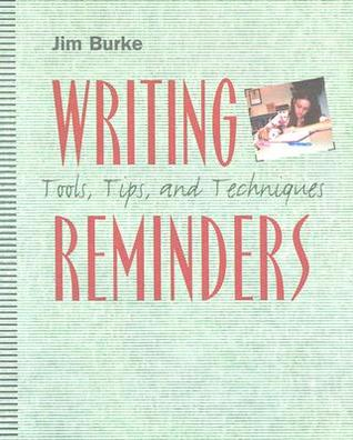 Writing Reminders by Jim Burke