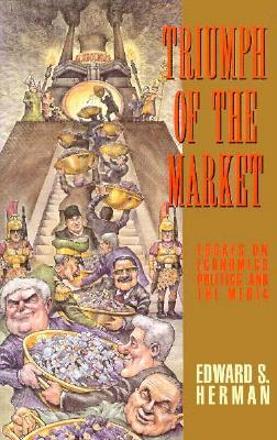 Triumph of the Market: Essays on Economics, Politics, and the Media