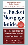 The Pocket Mortgage Guide: 60 of the Most Important Questions and Answers about Your Home Loan