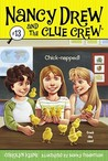 Chick-napped! (Nancy Drew and the Clue Crew, #13)