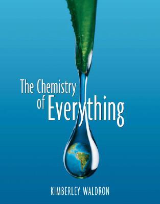 The Chemistry of Everything by Kimberley Waldron