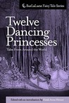Twelve Dancing Princesses Tales from Around the World