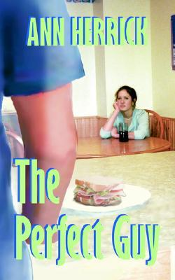 The Perfect Guy by Ann Herrick