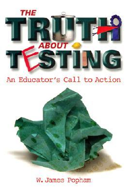 Truth about Testing: An Educator's Call to Action