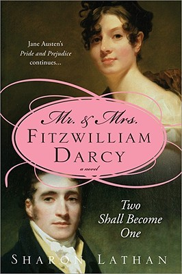 Mr. & Mrs. Fitzwilliam Darcy by Sharon Lathan