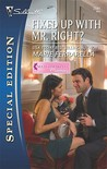 Fixed Up with Mr. Right? (Matchmaking Mamas, #2)