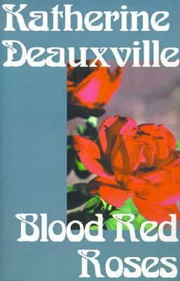 Blood Red Roses by Katherine Deauxville