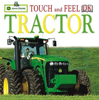 Touch and Feel Tractor by John Deere Co.