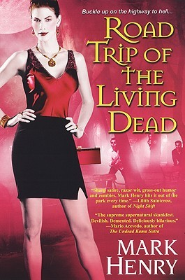 Road Trip of the Living Dead by Mark Henry