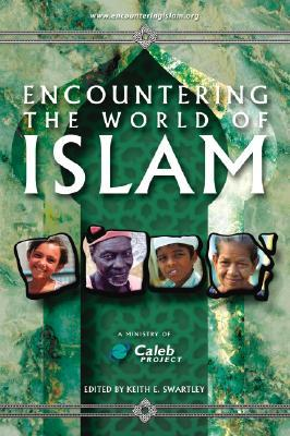 Encountering the World of Islam by Keith E. Swartley