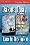 Dakota Heat, Volume 1 (Her Dakota Men: Dakota Ranch Crude)