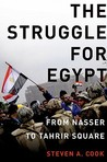 The Struggle for Egypt: From Nasser to Tahrir Square (Council on Foreign Relations (Oxford))