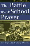 The Battle Over School Prayer: How Engel V. Vitale Changed America