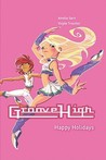 Happy Holidays! (Groove High, #6)