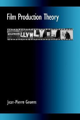 Film Production Theory by Jean Pierre Geuens