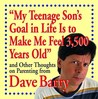 """My Teenage Son's Goal In Life Is To Make Me Feel 3,500 Years Old"" and Other Thoughts On Parenting From Dave Barry"