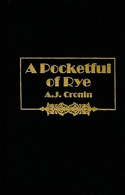 A Pocketful of Rye by A.J. Cronin
