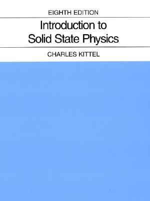 Introduction to Solid State Physics by Charles Kittel