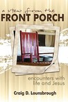 A View from the Front Porch: Encounters with Life and Jesus