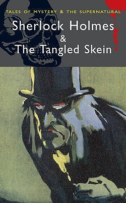 Sherlock Holmes and the Tangled Skein by David Stuart Davies