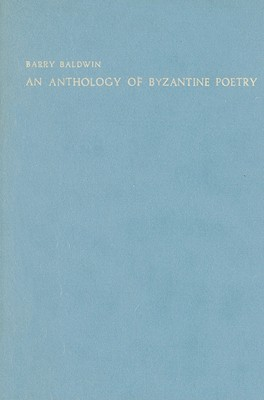 An Anthology of Byzantine Poetry (London Studies in Classical Philology)