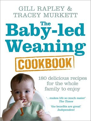 Baby-led Weaning Cookbook by Gill Rapley