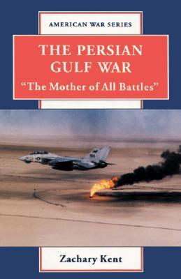 "The Persian Gulf War: ""The Mother of All Battles"""
