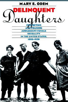 Delinquent Daughters by Mary E. Odem