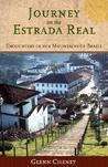 Journey on the Estrada Real: Encounters in the Mountains of Brazil