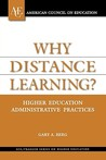 Why Distance Learning?: Higher Education Administrative Practices