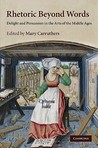Rhetoric Beyond Words: Delight and Persuasion in the Arts of the Middle Ages