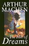Hill of Dreams by Arthur Machen, Fiction, Fantasy