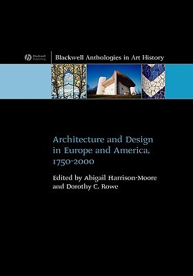 Architecture and Design in Europe and America, 1750-2002 by Abigail Harrison-Moore