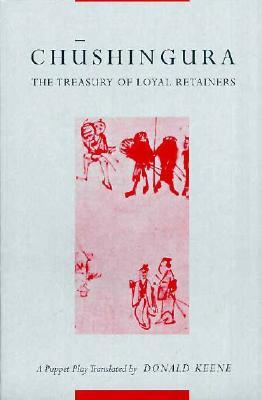 Chushingura (the Treasury of Loyal Retainers) by Izumo Takeda