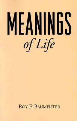 Meanings of Life by Roy F. Baumeister
