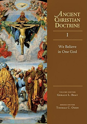 We Believe in One God (Ancient Christian Doctrine, #1)