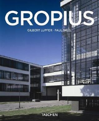 Walter Gropius, 1883-1969: The Promoter of a New Form (Taschen Basic Architecture)