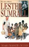 The Life Story of Lester Sumrall by Lester Sumrall