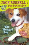 The Mugged Pug (Jack Russell Dog Detective, #3)