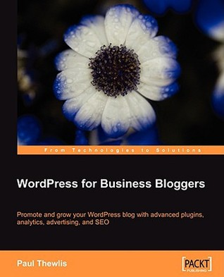Wordpress for Business Bloggers by Paul Thewlis
