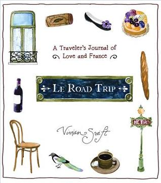 Le Road Trip by Vivian Swift