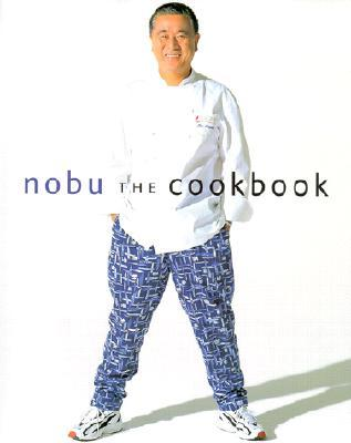 Nobu the Cookbook by Nobuyuki Matsuhisa