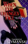 When Evil Changes Face (Brett Higgins Motor City Thrillers, #4)