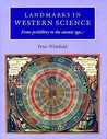 Landmarks in Western Science: From Prehistory to the Atomic Age