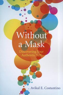 Without a Mask by Avikal Costantino