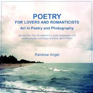Poetry for Lovers and Romanticists: Art in Poetry and Photography