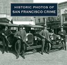 Historic Photos of San Francisco Crime