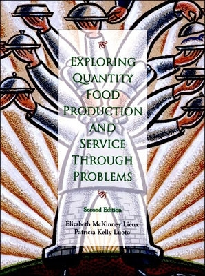 Exploring Quantity Food Production and Service Through Problems by Elizabeth McKinney Lieux